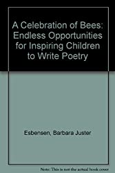 A Celebration of Bees : Helping Children Write Poetry by Barbara Juster Esbensen (1995-12-02)