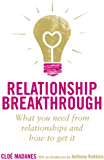 Relationship Breakthrough: What you need from relationships and how to get it (English Edition)