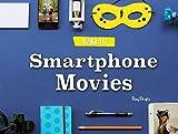 Smartphone Movies (Make It!) (English Edition)