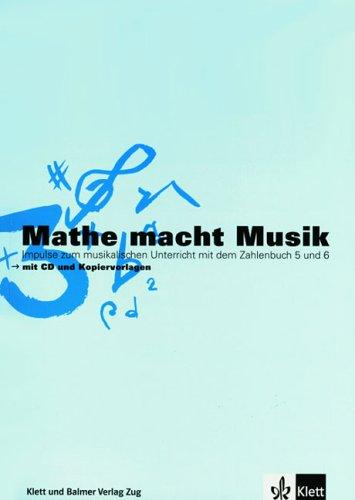 Mathe macht Musik 3: Impulse zum musikalischen Unterricht mit dem Zahlenbuch 5 und 6