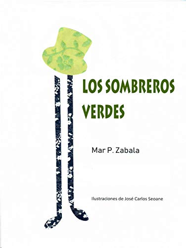 LOS SOMBREROS VERDES por Mar P. Zabala