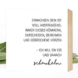 Wunderpixel® Holzbild Erwachsen sein ist voll anstrengend - 15x15x2cm zum Hinstellen/Aufhängen, echter Fotodruck mit Spruch auf Holz - schwarz-weißes Wand-Bild Aufsteller Dekoration oder Geschenk