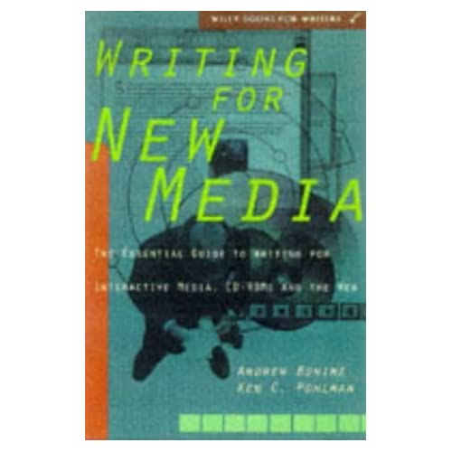 Writing for New Media: The Essential Guide to Writing for Interactive Media, CD-ROMs, and the Web (Wiley Books for Writers Series) by Andrew Bonime (1997-12-15)