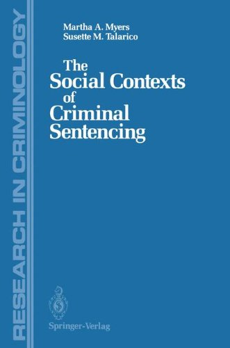 The Social Contexts of Criminal Sentencing (Research in Criminology)