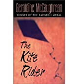 [( The Kite Rider )] [by: Geraldine Mccaughrean] [Oct-2003]