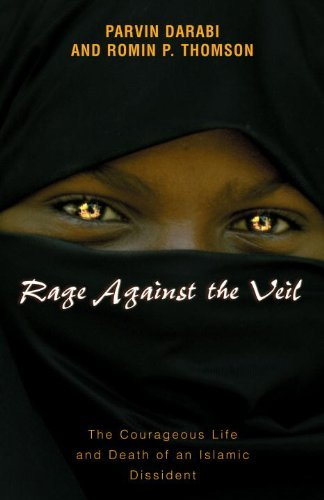 Rage Against the Veil: The Courageous Life and Death of an Islamic Dissident by Parvin Darabi (1999-03-19)
