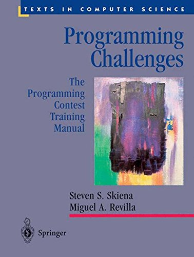 Programming Challenges: The Programming Contest Training Manual (Texts in Computer Science)