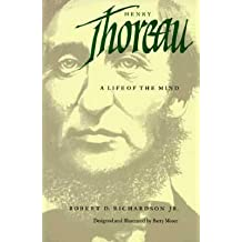 [(Henry Thoreau: A Life of the Mind)] [Author: Robert D. Richardson] published on (March, 1988)
