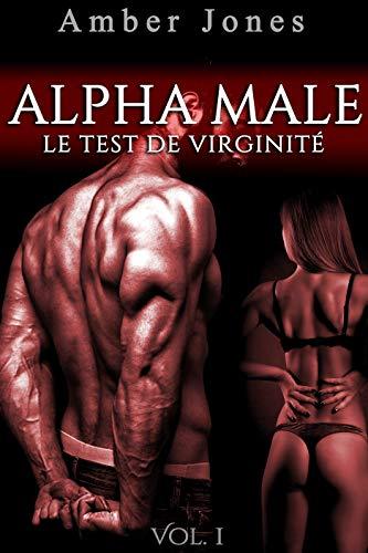 Couverture du livre ALPHA Male   Le Test De Virginité (Vol. 1): (Érotique Adulte)