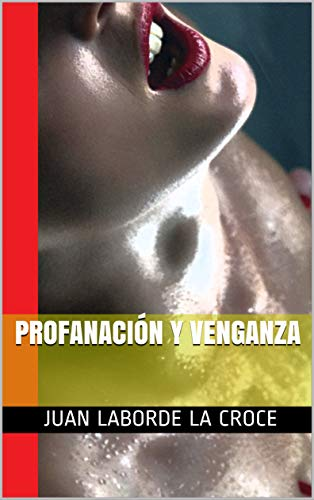 Profanación y Venganza por Juan Laborde La Croce