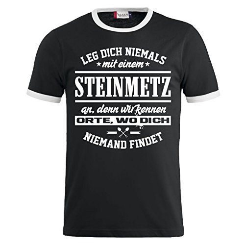 Männer und Herren T-Shirt Leg dich niemals mit einem STEINMETZ an Schwarz/Weiß