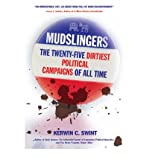 Mudslingers: The Twenty-five Dirtiest Political Campaigns of All Time (Paperback) - Common