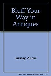 Bluff Your Way in Antiques