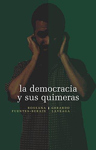 La democracia y sus quimeras. Diálogo entre un escéptico y un idealista (2 En Fondo)