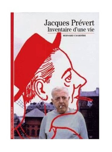 Jacques Prévert : Inventaire d'une vie