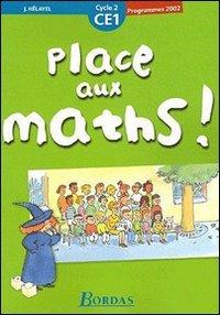 Place aux maths ! CE1 : Programmes 2003 por Collectif