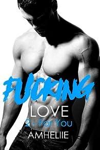 Fucking Love, tome 2 : For you par  Amélie C. Astier