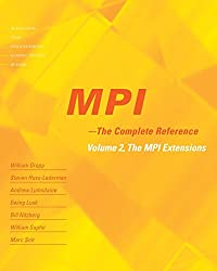 MPI - The Complete Reference: Volume 2, the MPI Extensions (Scientific and Engineering Computation)