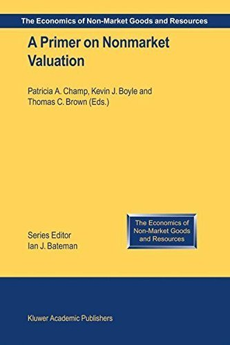 A Primer on Nonmarket Valuation (The Economics of Non-Market Goods and (Industria Primer)