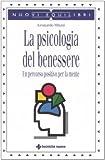 eBook Gratis da Scaricare La psicologia del benessere Un percorso positivo per la mente (PDF,EPUB,MOBI) Online Italiano