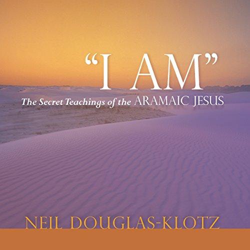 i-am-the-secret-teachings-of-the-aramaic-jesus