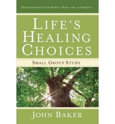 lifes-healing-choices-small-group-study-author-john-baker-published-on-september-2008