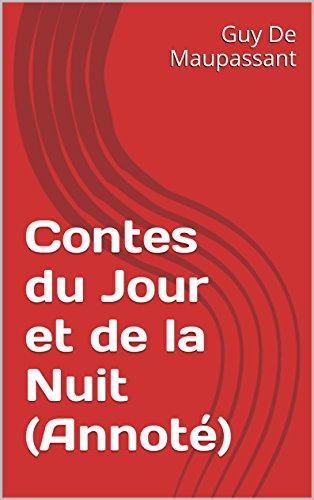 Contes du Jour et de la Nuit (Annoté) par Guy De Maupassant