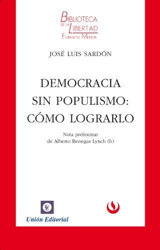 Democracia sin populismo: cómo lograrlo (Biblioteca de la Libertad Formato Menor nº 16)