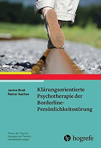 Klärungsorientierte Psychotherapie der Borderline-Persönlichkeitsstörung (Praxis der Psychotherapie von Persönlichkeitsstörungen)