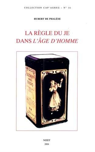 la-rgle-du-je-dans-l-39-age-d-39-homme-de-michel-leiris