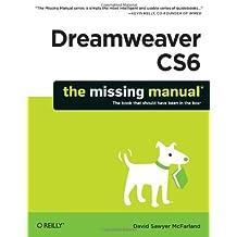 Dreamweaver CS6: The Missing Manual (Missing Manuals) by David Sawyer McFarland (2012-07-26)