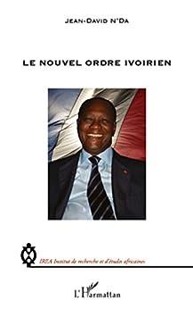 Le nouvel ordre ivoirien par [N'Da, Jean-David]