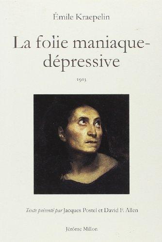 La folie maniaque-dépressive
