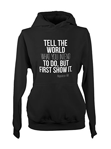 Tell The World What You Intend To Do But First Show It Napoleon Motivation Citation Femme Capuche Sweatshirt Noir