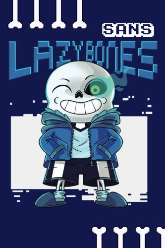Sans Lazy Bones: Notebook 100 Pages 6 X 9 Blank Lined Journal for Gamers and Undertale Fans por David Giraldo