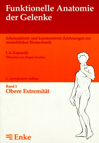 funktionelle anatomie der gelenke Funktionelle Anatomie der Gelenke, in 3 Bdn, Bd.1, Obere Extremität