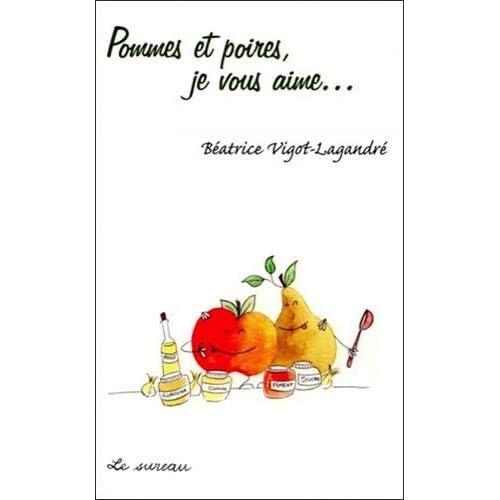 Pommes et poires, je vous aime ...