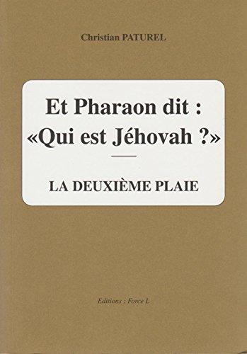 Et Pharaon dit Qui est Jéhovah ? : La deuxième plaie