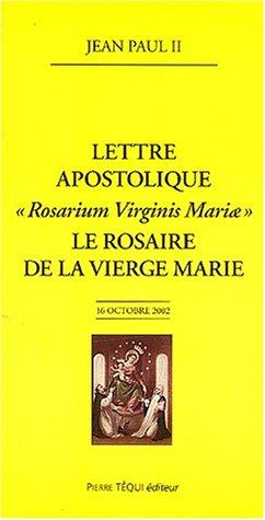 Lettre apostolique Rosarium Virginis Mariae : Le rosaire de la Vierge Marie