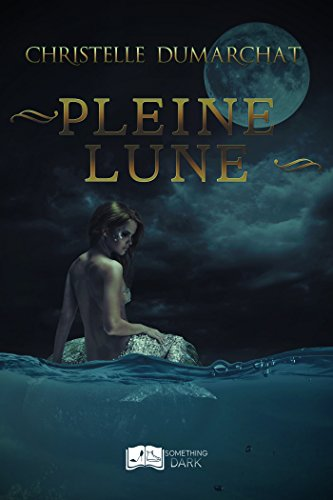 Pleine Lune (Something Dark) par Christelle Dumarchat