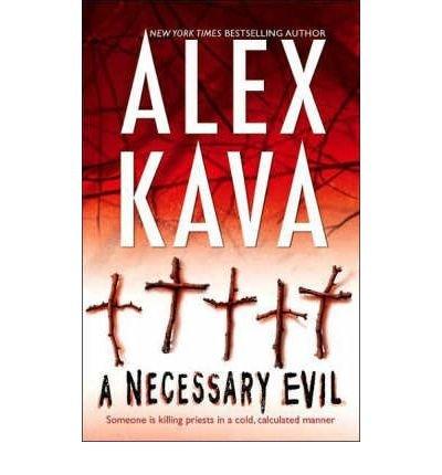 [A Necessary Evil] [by: Alex Kava]