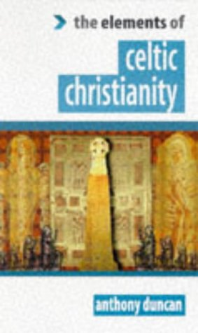 Celtic Christianity (The Elements of…) por Anthony Duncan