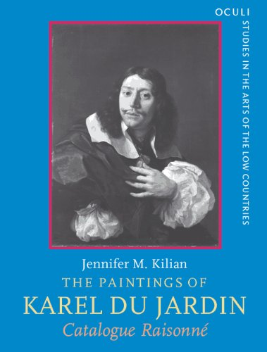 The Paintings of Karel du Jardin (1626–1678): Catalogue raisonné: Catalogue Raisonne (OCULI: Studies in the Arts of the Low Countries) por Jennifer M. Kilian