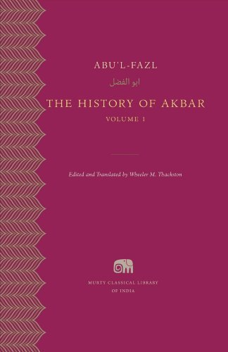 The History of Akbar, Volume 1 (Murty Classical Library of India) by Abu'l-Fazl (2015) Hardcover