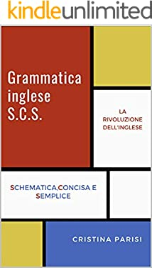 Grammatica inglese S.C.S.: Schematica, Concisa e Semplice