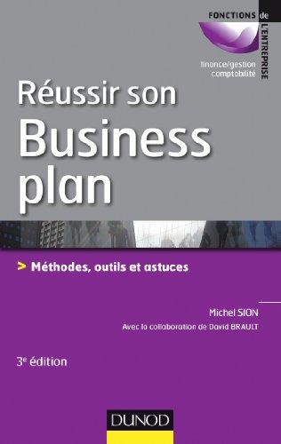 Réussir son business plan - 3e éd. - Méthodes, outils et astuces par Michel Sion