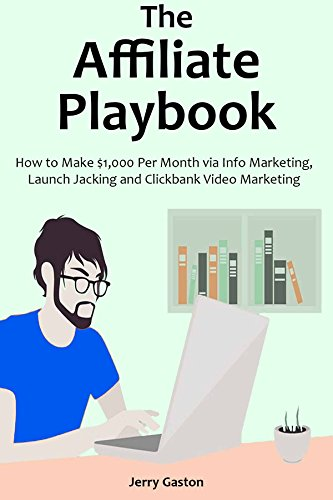THE AFFILIATE PLAYBOOK: How to Make $1,000 Per Month via Info Marketing, Launch Jacking and Clickbank Video Marketing (English Edition) Affiliate Programme, 41CQQ3sweFL, Affiliate Programme – So am Umsatzt seiner Partnern mitverdienen