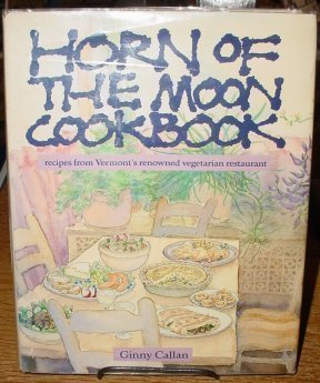 Horn of the Moon Cookbook by Callan, Ginny (1997) Hardcover