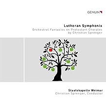 Lutheran Symphonix - Orchesterfantasien nach protestantischen Chorälen von Chr. Sprenger