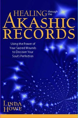 [(Healing Through the Akashic Records)] [Author: Linda Howe] published on (May, 2011)